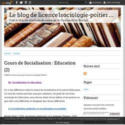 Cours de Socialisation : Education (2) - Le blog de licence1sociologie-poitiers.over-blog.com