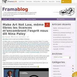 Make Art Not Law, même libres les licences m'encombrent l'esprit nous dit Nina Paley