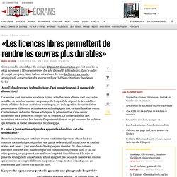 « Les licences libres permettent de rendre les œuvres plus durables »