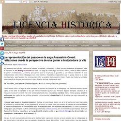 LicenciaHistórica: La representación del pasado en la saga Assassin's Creed: reflexiones desde la perspectiva de una gamer e historiadora (y VII)