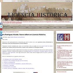 LicenciaHistórica: Iris Rodríguez Alcaide. Nueva editora en Licencia Histórica.