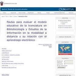 Pautas para evaluar el modelo educativo de la licenciatura en Bibliotecología y Estudios de la Información en la modalidad a distancia y su relación con el aprendizaje electrónico