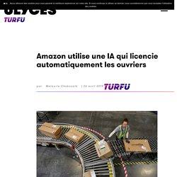 Amazon utilise une IA qui licencie automatiquement les ouvriers