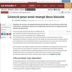 Sociétés : Licencié pour avoir mangé deux biscuits
