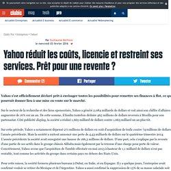 Yahoo! réduit les coûts, licencie et restreint ses services. Prêt pour une revente ?