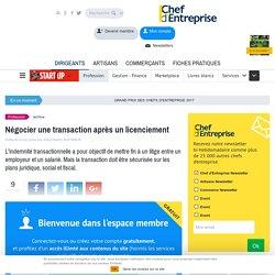 Négocier une transaction après un licenciement - À la une - chefdentreprise.com