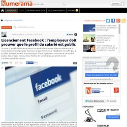 Licenciement Facebook : l'employeur doit prouver que le profil du salarié est public