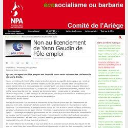 Non au licenciement de Yann Gaudin de Pôle emploi Publié samedi 18 juillet 2020