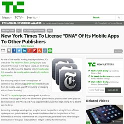 "New York Times To License ""DNA"" Of Its Mobile Apps To Other Publishers"