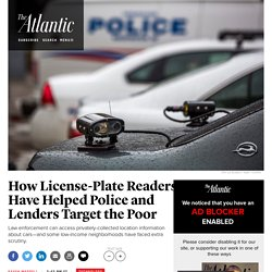 How License-Plate Readers Have Helped Police and Lenders Target the Poor