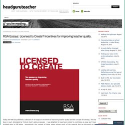 RSA Essays: Licensed to Create? Incentives for improving teacher quality.