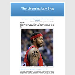 Sports Licensing Corner: When a Tattoo Costs an Arm and a Leg— Basketball Star Gets Schooled In IP Law « The Licensing Law Blog