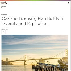 Oakland Licensing Plan Builds in Diversity and Reparations