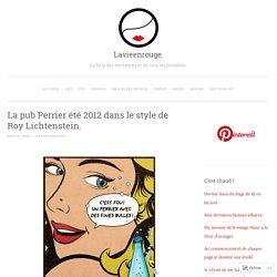 La pub Perrier été 2012 dans le style de Roy Lichtenstein.