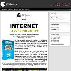 """DVD """"Internet, la pollution cachée"""" de Coline Tison et Laurent Lichtenstein - Communiqué de presse - Editions Montparnasse - La Culture en DVD, Blu-ray et VOD"""