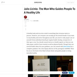 Julio Licinio- The Man Who Guides People To A Healthy Life