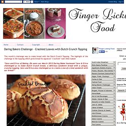 Finger Licking Food: Daring Bakers Challenge – Crackled Loaves with Dutch Crunch Topping