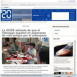 La OCDE advierte de que el liderazgo español en esperanza de vida peligra por el sobrepeso