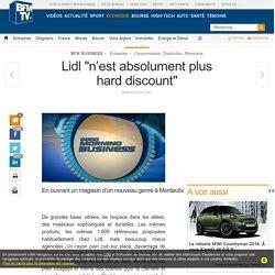 Lidl « n'est absolument plus hard discount »
