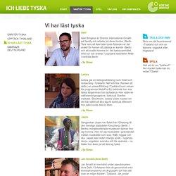 Ich liebe tyska - Varför Tyska - Vi har läst tyska-Goethe-Institut