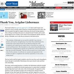 Thank You, Avigdor Lieberman - Jeffrey Goldberg - International