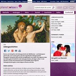 Liebe: Liebesgeschichten - Liebe - Gesellschaft - Planet Wissen