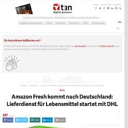 Amazon Fresh kommt nach Deutschland: Lieferdienst für Lebensmittel startet mit DHL