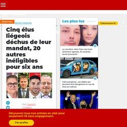 Cinq élus liégeois déchus de leur mandat, 20 autres inéligibles pour six ans - Édition digitale de Liège