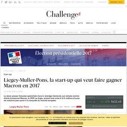 Liegey-Muller-Pons, la start-up qui veut faire gagner Macron en 2017 - Challenges.fr