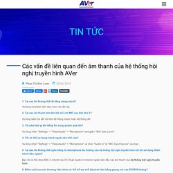 Các vấn đề liên quan đến âm thanh - Hội nghị truyền hình AVer