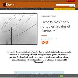 Liens faibles, choix forts : les urbains et l'urbanité