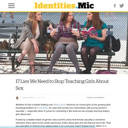 17 Lies We Need to Stop Teaching Girls About Sex