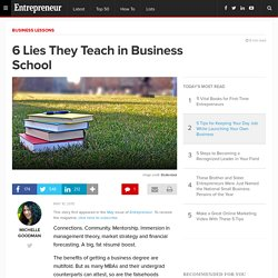 6 Lies They Teach in Business School
