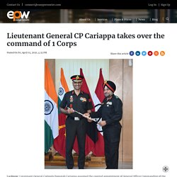 Lieutenant General CP Cariappa takes over the command of 1 Corps