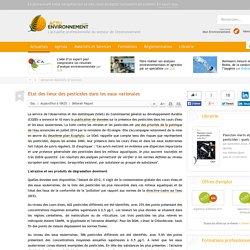 ACTU ENVIRONNEMENT 13/03/15 Etat des lieux des pesticides dans les eaux nationales - L'atrazine et ses produits de dégradation dominent