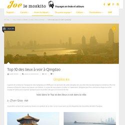 Top 10 des lieux à voir à Qingdao - Joe le Moskito - Blog Voyage