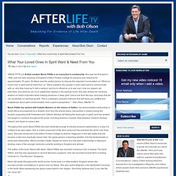 Life After Death: What Your Loved Ones In Spirit Want & Need