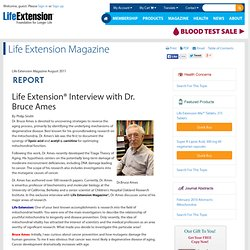 Life Extension Interview with Dr. Bruce Ames – Life Extension