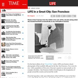 LIFE in a Great City: San Francisco