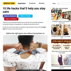 15 life hacks that'll help you stay calm