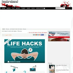 Life Hacks Vs Anti Life Hacks at Kontraband