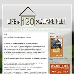 Life in 120 Square Feet: FAQ