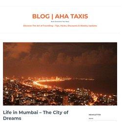 Life in Mumbai - The City of Dreams
