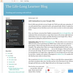 The Life-Long Learner Blog: Add Animation to your Google Site