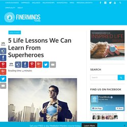 5 Life Lessons We Can Learn From Superheroes
