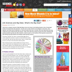 Life Sciences and Big Data: What's the Big Deal?