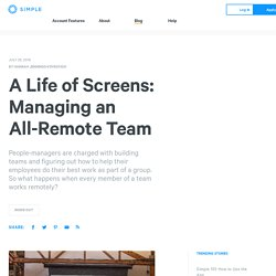 A Life of Screens: Managing an All-Remote Team