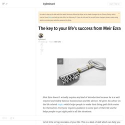 The key to your life's success from Meir Ezra