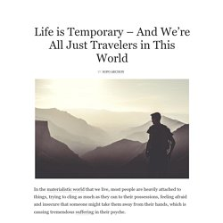 Life is Temporary – And We're All Just Travelers in This World