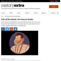 Life of the Week: Sir Francis Drake